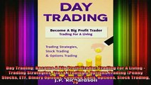 Free Full PDF Downlaod  Day Trading Become A Big Profit Trader Trading For A Living  Trading Strategies Stock Full EBook