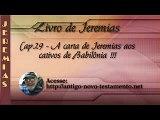 Jeremias Cap.29 - A carta de Jeremias aos cativos de Babilônia !!!