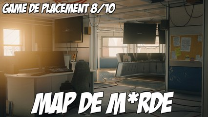 Rainbow Six : Quel map de mer*e | Placement 8/10 | S2