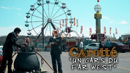 Carotté - Un gars du Far West (Vidéoclip officiel)