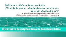 Read What Works with Children, Adolescents, and Adults?: A Review of Research on the Effectiveness