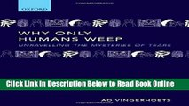 Read Why only humans weep: Unravelling the mysteries of tears  Ebook Free