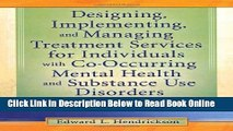 Read Designing, Implementing, and Managing Treatment Services for Individuals with Co-Occurring