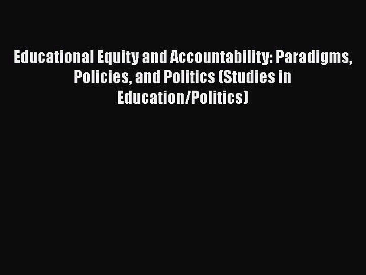 Read Educational Equity and Accountability: Paradigms Policies and Politics (Studies in Education/Po