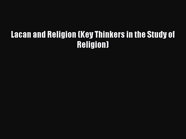 Read Book Lacan and Religion (Key Thinkers in the Study of Religion) ebook textbooks