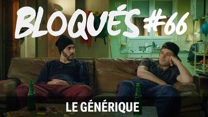 Bloqués #66 - Le générique - CANAL+