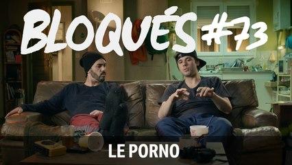 Bloqués #73 - Le porno - CANAL+
