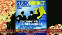 DOWNLOAD FREE Ebooks  Stock Market for Beginners Book Stock Market Basics Explained for Beginners Investing in Full Ebook Online Free