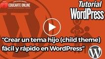Crear un tema hijo (child theme) fácil y rápido en WordPress