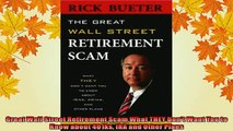 READ book  Great Wall Street Retirement Scam What THEY Dont Want You to Know about 401ks IRA and Full Free