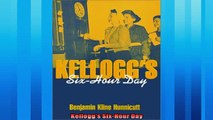 Enjoyed read  Kelloggs SixHour Day