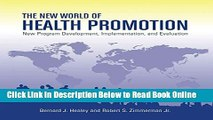 Read The New World of Health Promotion: New Program Development, Implementation, and Evaluation