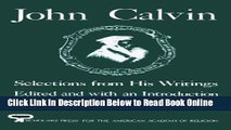 Read John Calvin: Selections from His Writings (AAR Aids for the Study of Religion Series)  Ebook