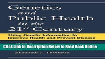 Read Genetics and Public Health in the 21st Century: Using Genetic Information to Improve Health