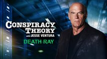 Conspiracy Theory with Jesse Ventura | Death Ray
