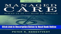 Read Managed Care: What It Is And How It Works (Managed Health Care Handbook ( Kongstvedt))  Ebook