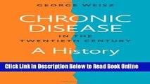 Read Chronic Disease in the Twentieth Century: A History  PDF Online