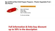 6pc Artificial Red Chili Pepper Peppers - Plastic Vegetable Fruit - Six Pieces