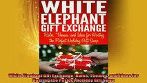 EBOOK ONLINE  White Elephant Gift Exchange Rules Themes and Ideas for Hosting the Perfect Holiday Gift  FREE BOOOK ONLINE