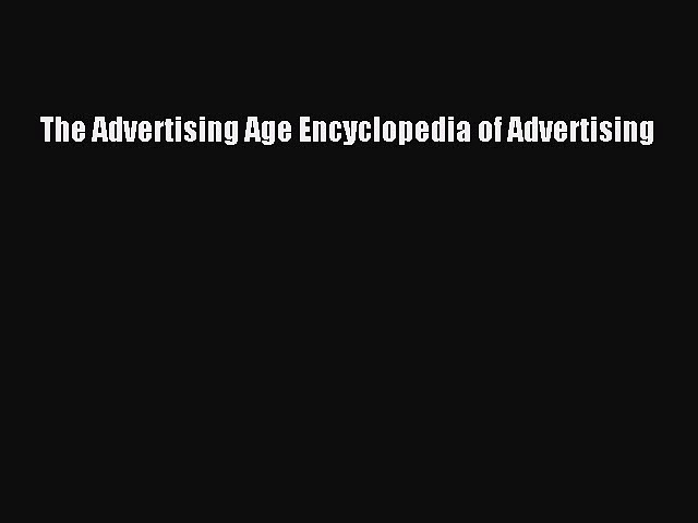 [PDF] The Advertising Age Encyclopedia of Advertising Download Online