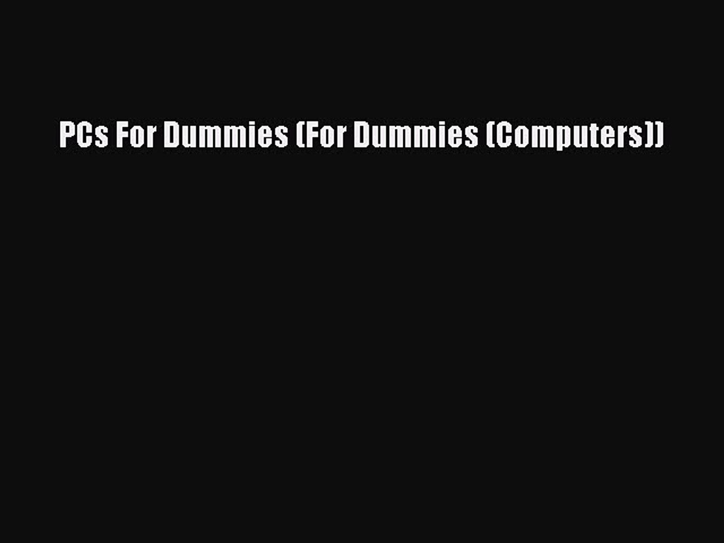 Read PCs For Dummies (For Dummies (Computers)) Ebook Free