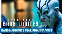 STAR TREK SANS LIMITES - Bande-annonce Feat. Rihanna (VOST) [au cinéma le 17 août 2016]