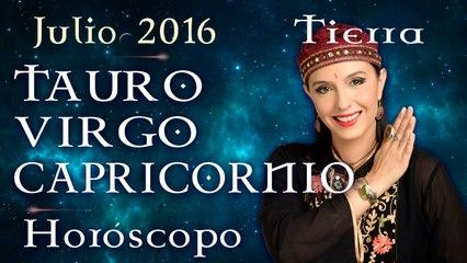Horóscopo TAURO, VIRGO Y CAPRICORNIO Julio 2016 Signos de Tierra por Jimena La Torre