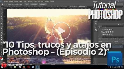 10 Tips, trucos y atajos en Photoshop (Episodio 2)