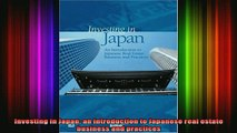 READ book  Investing in Japan an introduction to Japanese real estate business and practices Full Free