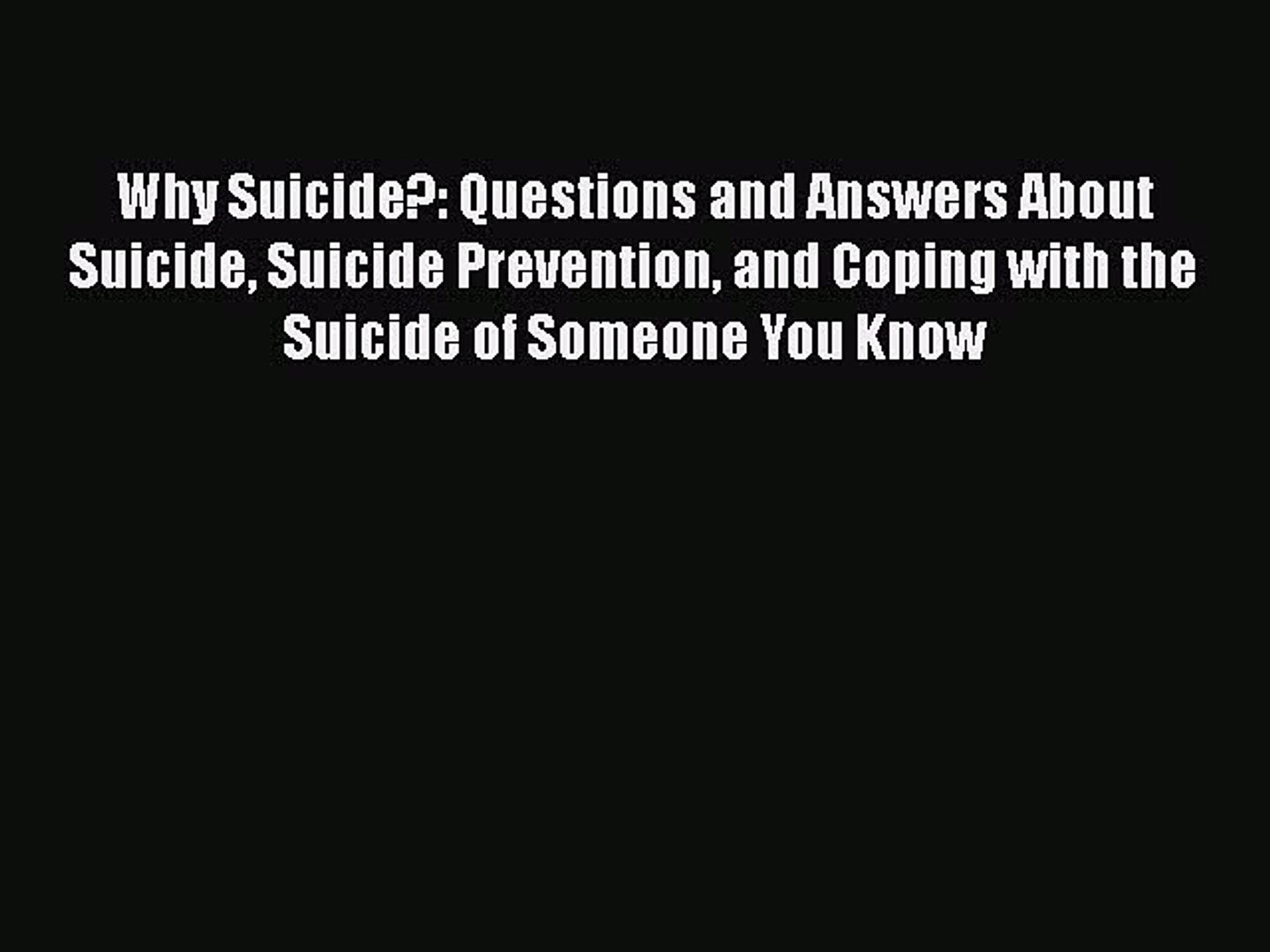 Download Why Suicide?: Questions and Answers About Suicide Suicide Prevention and Coping with