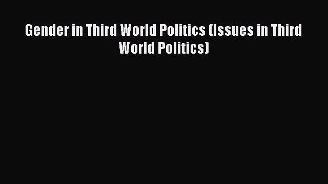 Download Gender in Third World Politics (Issues in Third World Politics) PDF Free
