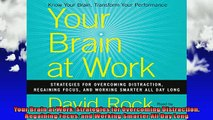 READ book  Your Brain at Work Strategies for Overcoming Distraction Regaining Focus and Working Full Free