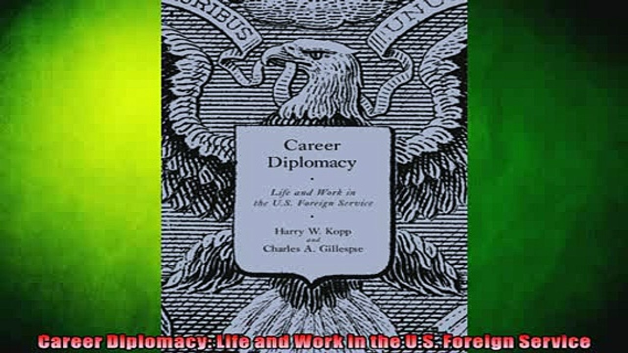 READ book Career Diplomacy Life and Work in the US Foreign Service Full  EBook