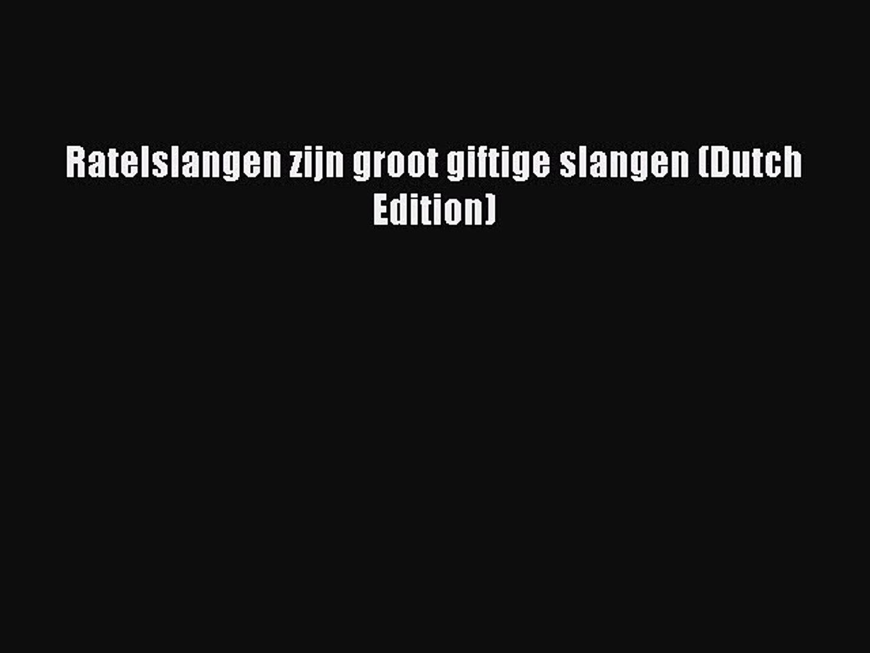 Download Ratelslangen zijn groot giftige slangen (Dutch Edition)  EBook