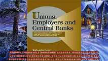 Enjoyed read  Unions Employers and Central Banks Macroeconomic Coordination and Institutional Change in