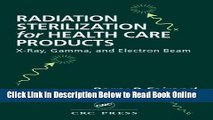 Read Radiation Sterilization for Health Care Products: X-Ray, Gamma, and Electron Beam  Ebook Free