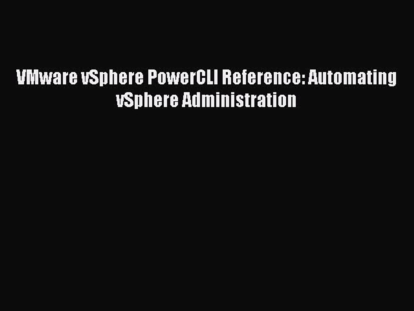 Download VMware vSphere PowerCLI Reference: Automating vSphere  Administration PDF Free