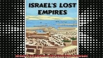 READ book  Israels Lost Empires The Lost Tribes of Israel Full Ebook Online Free