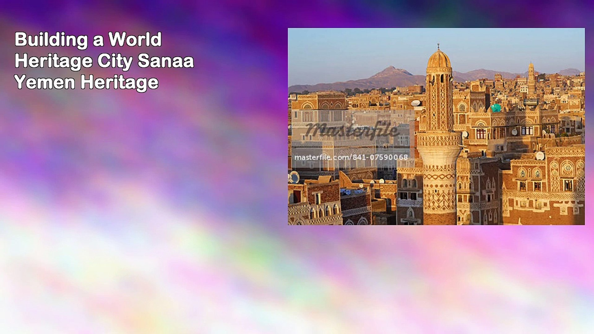 Building a World Heritage City Sanaa Yemen Heritage