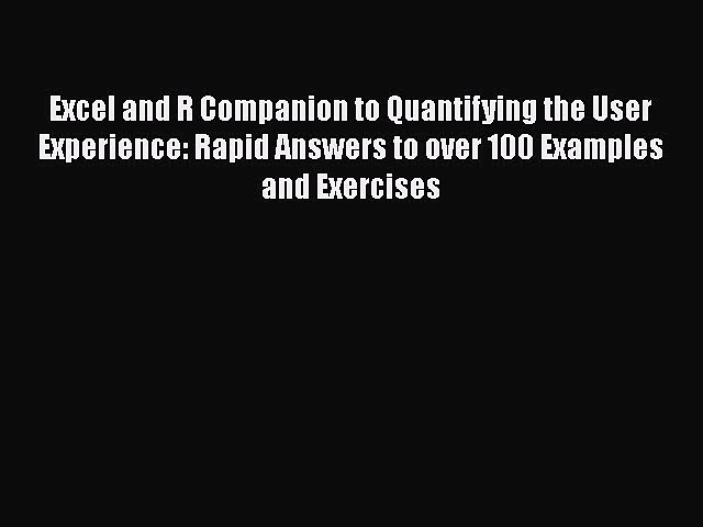Read Excel and R Companion to Quantifying the User Experience: Rapid Answers to over 100 Examples