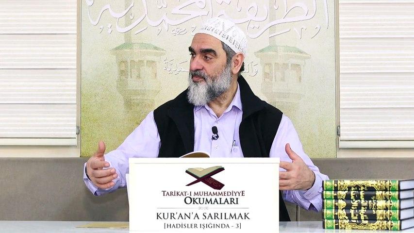 5) Tarikat-ı Muhammediyye Okumaları - Kur'an'a Sarılmak [Hadisler Işığında-3] - Nureddin Yıldız