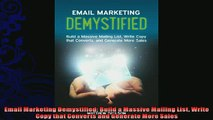 there is  Email Marketing Demystified Build a Massive Mailing List Write Copy that Converts and
