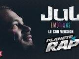 """[Audio] Jul """"Émotions"""" Version Planète Rap (Exclu Skyrock)"""