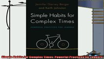 different   Simple Habits for Complex Times Powerful Practices for Leaders