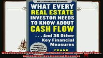 there is  What Every Real Estate Investor Needs to Know About Cash Flow And 36 Other Key