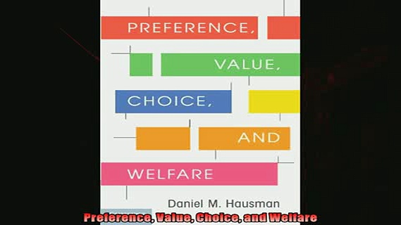 Read here Preference Value Choice and Welfare