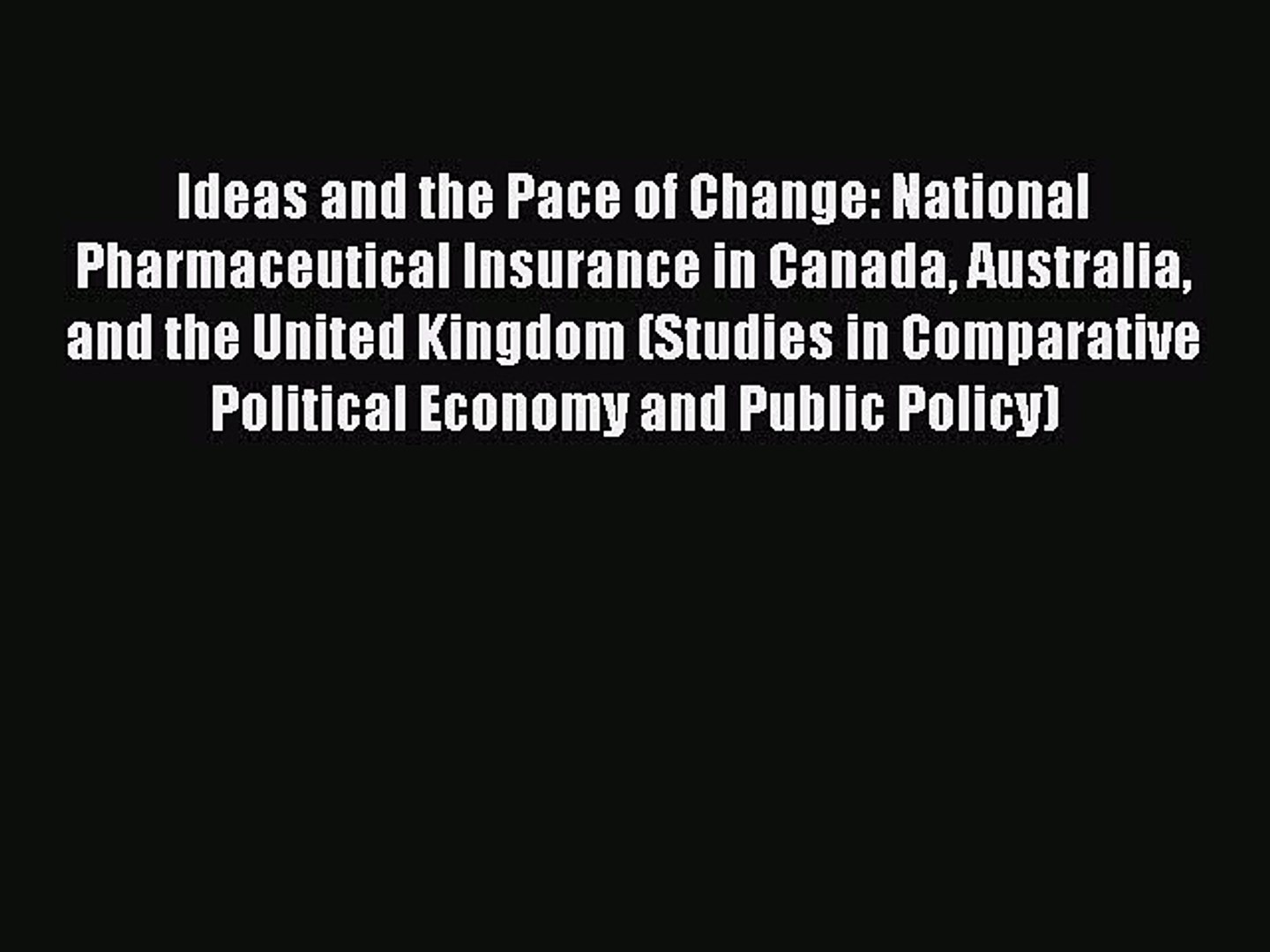 Read Ideas and the Pace of Change: National Pharmaceutical Insurance in Canada Australia and