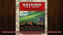 Popular book  Raising the Bar Integrity and Passion in Life and Business The Story of Clif Bar Inc