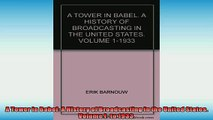 READ book  A Tower in Babel A History of Broadcasting in the United States Volume I to 1933  FREE BOOOK ONLINE