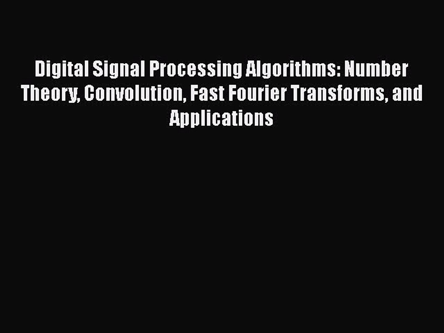 Read Digital Signal Processing Algorithms: Number Theory Convolution Fast  Fourier Transforms